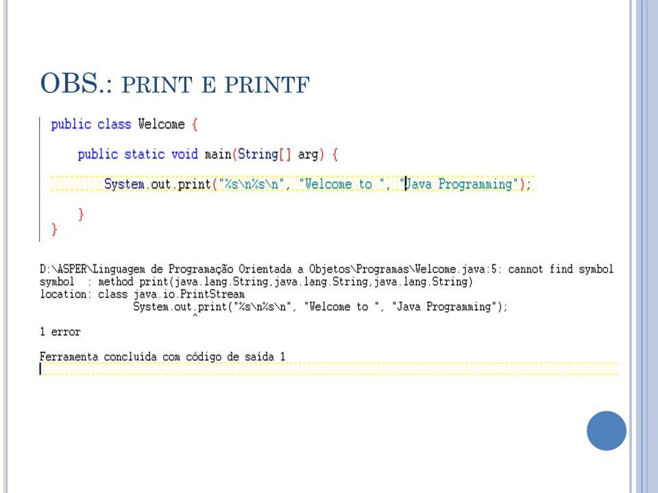 OBS.: PRINT E PRINTF