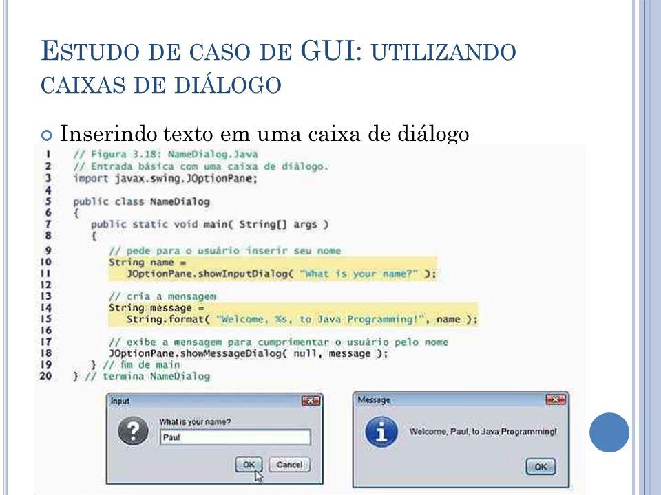 E STUDO DE CASO DE GUI: UTILIZANDO CAIXAS DE DIÁLOGO Inserindo texto em uma caixa de diálogo