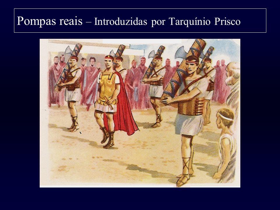 Pompas reais – Introduzidas por Tarquínio Prisco