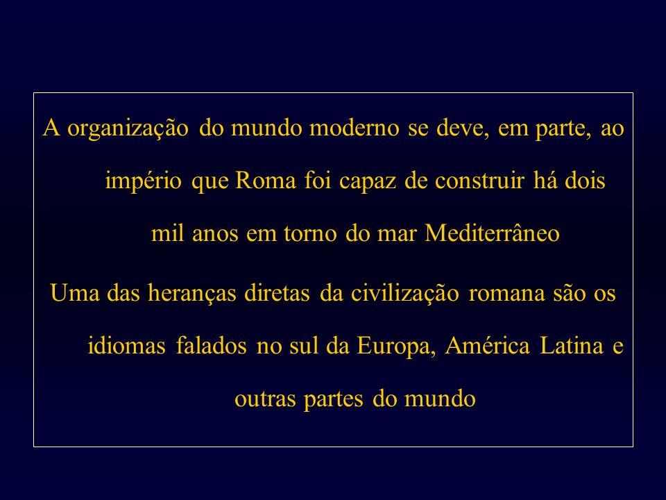 A organização do mundo moderno se deve, em parte, ao império que Roma foi capaz de construir há dois mil anos em torno do mar Mediterrâneo Uma das her