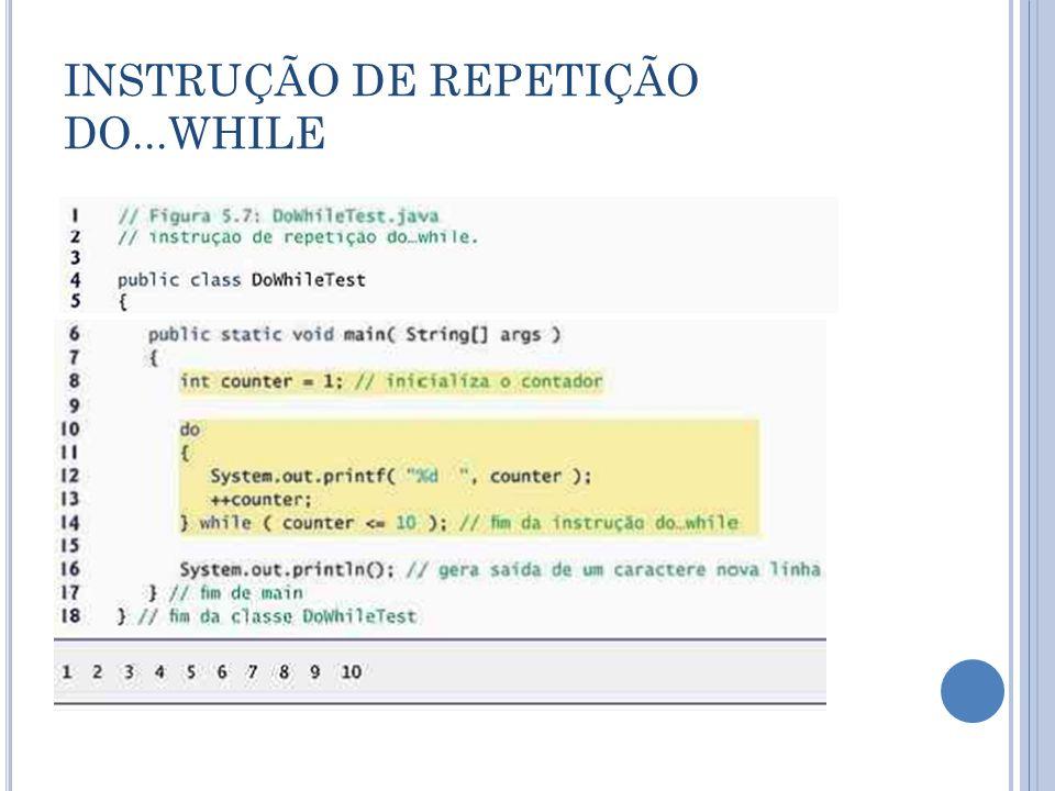 INSTRUÇÃO DE REPETIÇÃO DO...WHILE