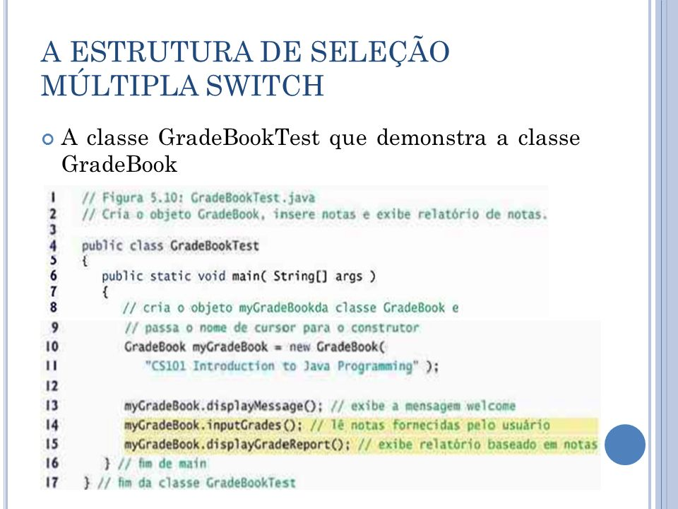 A classe GradeBookTest que demonstra a classe GradeBook