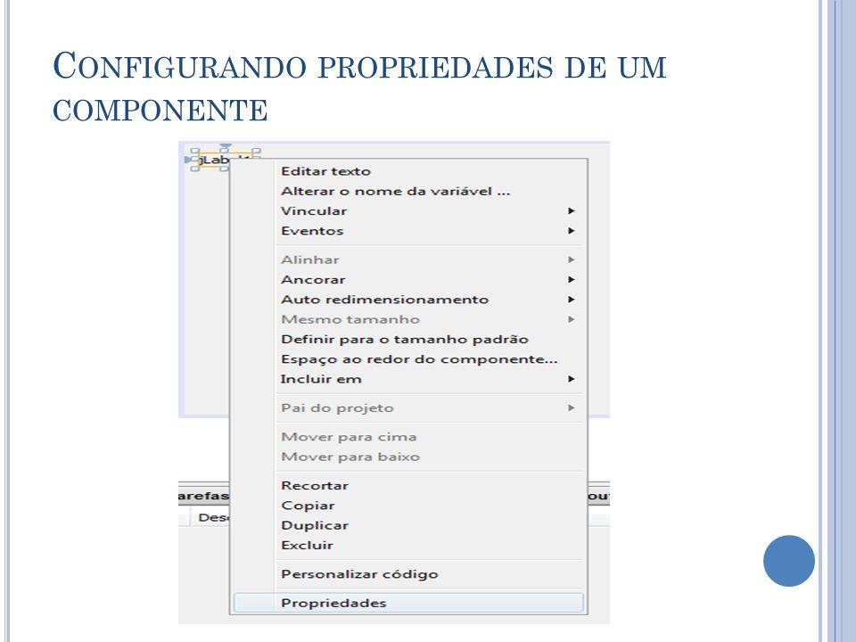 C ONFIGURANDO PROPRIEDADES DE UM COMPONENTE