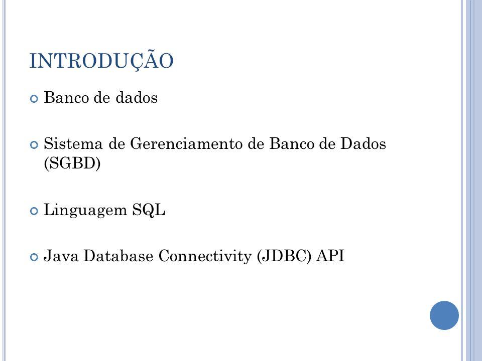 M ANIPULANDO BANCOS DE DADOS COM O JDBC Consultando um banco de dados Continua...