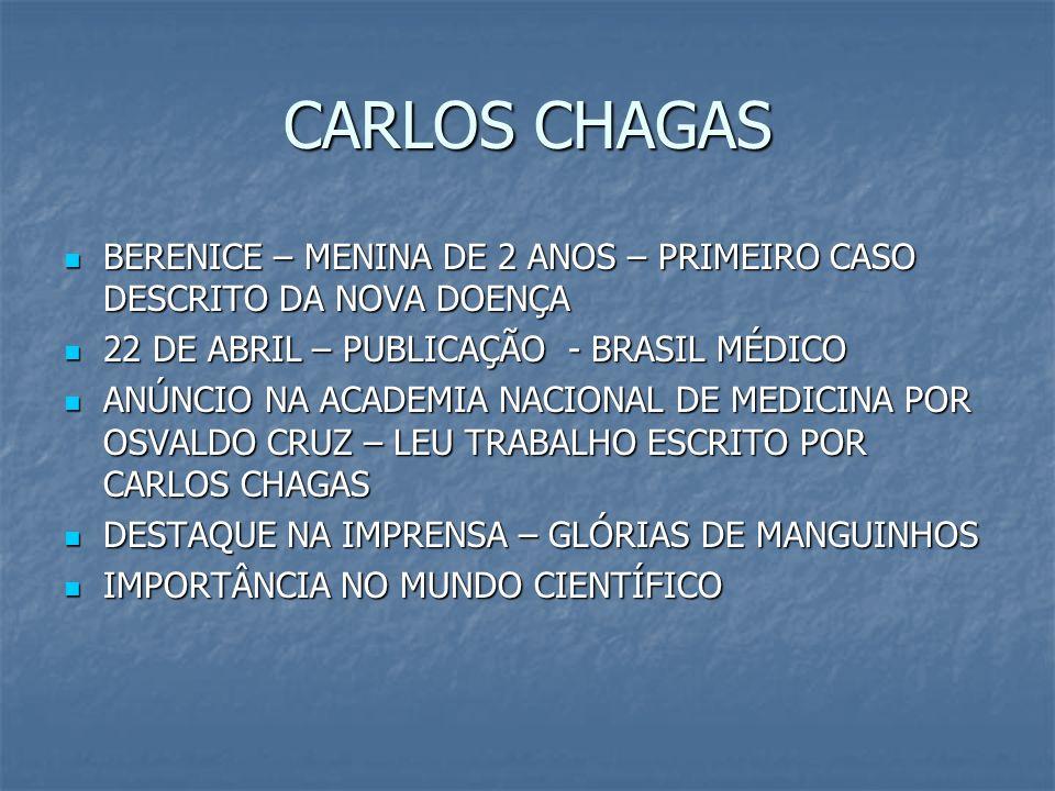 CARLOS CHAGAS BERENICE – MENINA DE 2 ANOS – PRIMEIRO CASO DESCRITO DA NOVA DOENÇA BERENICE – MENINA DE 2 ANOS – PRIMEIRO CASO DESCRITO DA NOVA DOENÇA