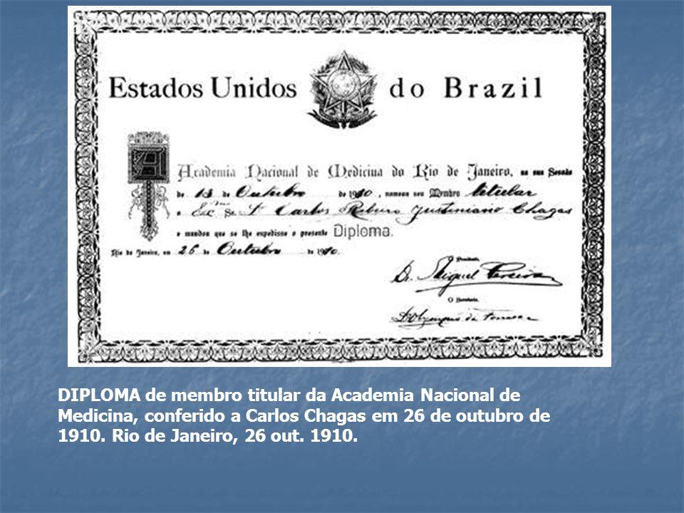 DIPLOMA de membro titular da Academia Nacional de Medicina, conferido a Carlos Chagas em 26 de outubro de 1910. Rio de Janeiro, 26 out. 1910.