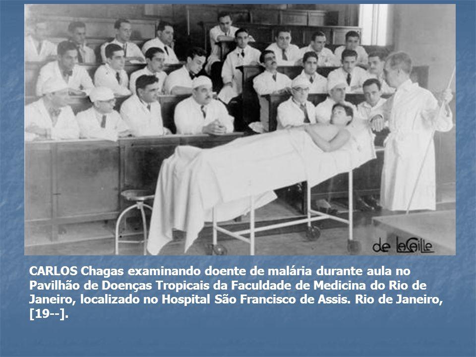 CARLOS Chagas examinando doente de malária durante aula no Pavilhão de Doenças Tropicais da Faculdade de Medicina do Rio de Janeiro, localizado no Hos