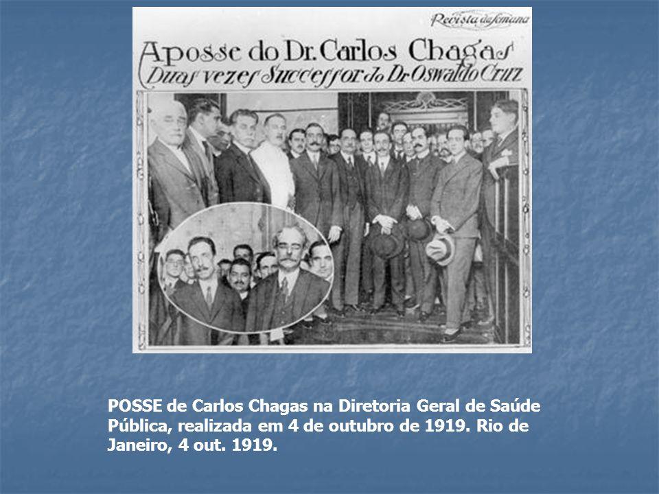 POSSE de Carlos Chagas na Diretoria Geral de Saúde Pública, realizada em 4 de outubro de 1919. Rio de Janeiro, 4 out. 1919.