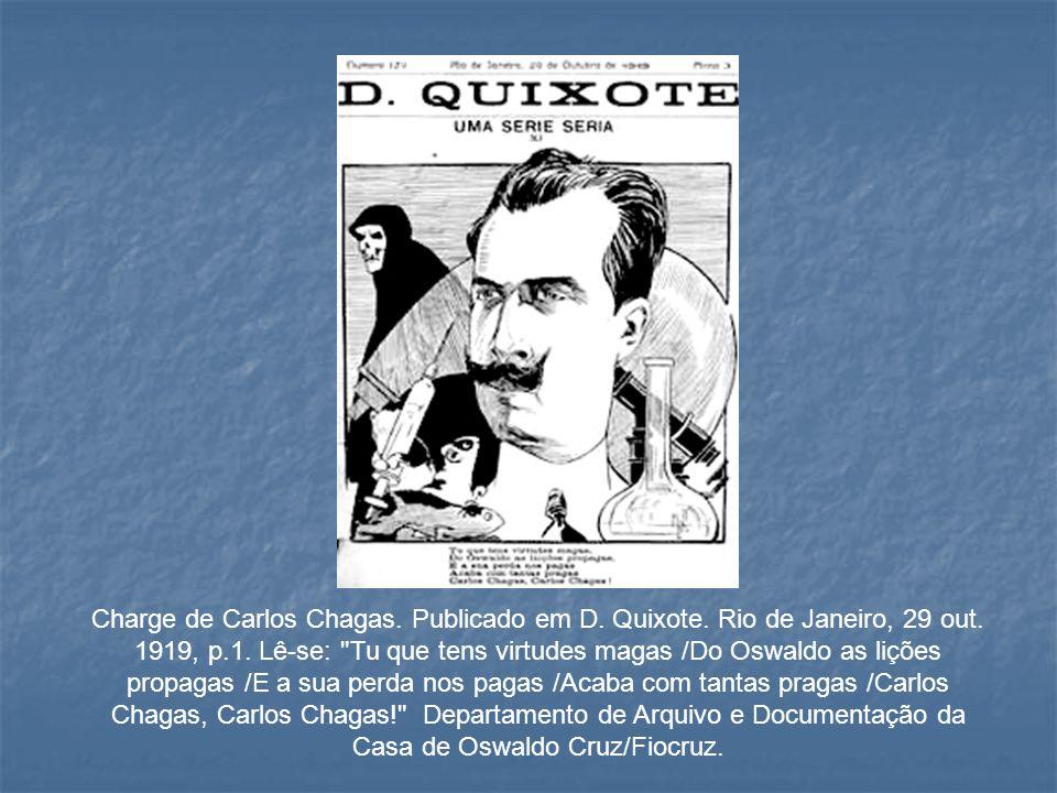 Charge de Carlos Chagas. Publicado em D. Quixote. Rio de Janeiro, 29 out. 1919, p.1. Lê-se:
