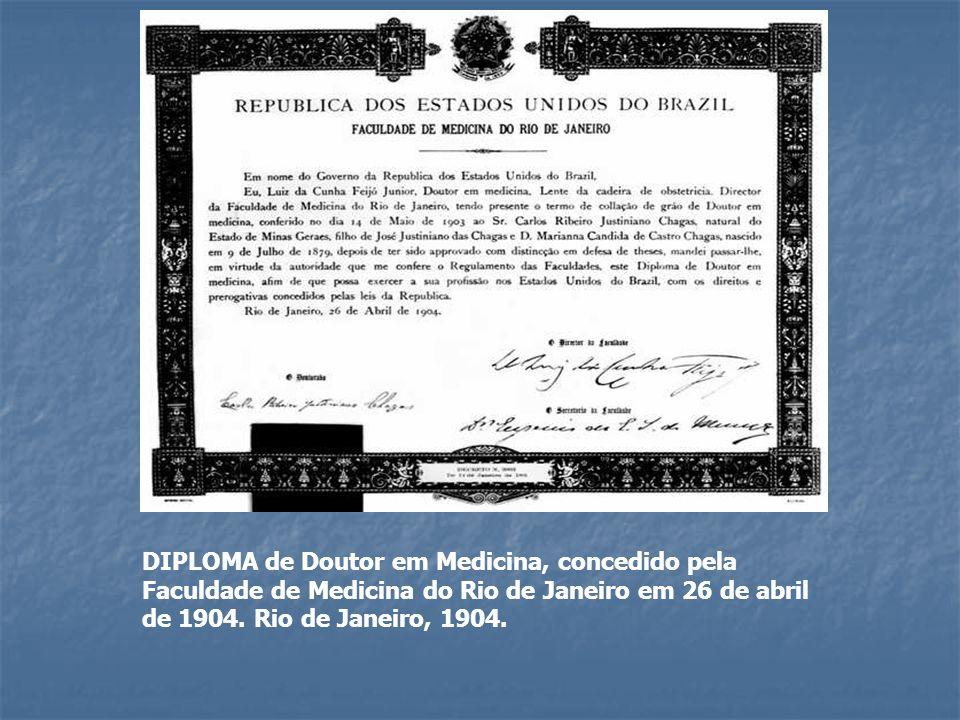 DIPLOMA de Doutor em Medicina, concedido pela Faculdade de Medicina do Rio de Janeiro em 26 de abril de 1904. Rio de Janeiro, 1904.