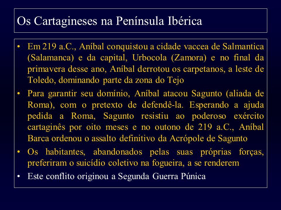 Em 219 a.C., Aníbal conquistou a cidade vaccea de Salmantica (Salamanca) e da capital, Urbocola (Zamora) e no final da primavera desse ano, Aníbal der