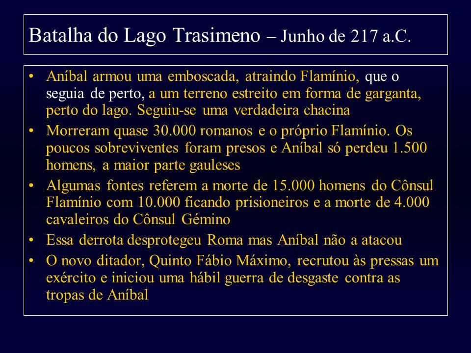 Batalha do Lago Trasimeno – Junho de 217 a.C. Aníbal armou uma emboscada, atraindo Flamínio, que o seguia de perto, a um terreno estreito em forma de