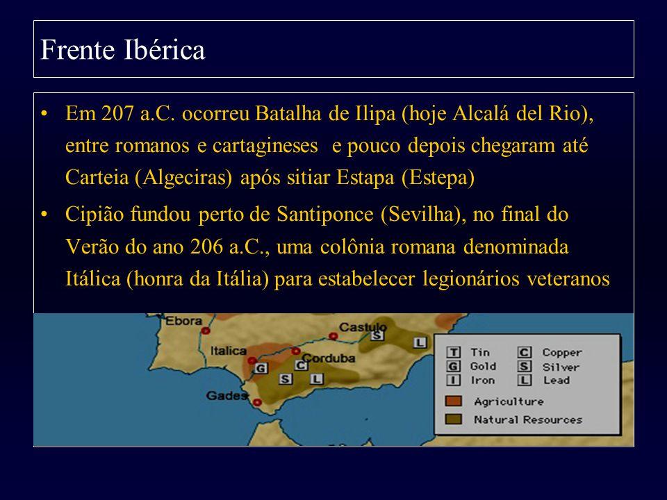Em 207 a.C. ocorreu Batalha de Ilipa (hoje Alcalá del Rio), entre romanos e cartagineses e pouco depois chegaram até Carteia (Algeciras) após sitiar E