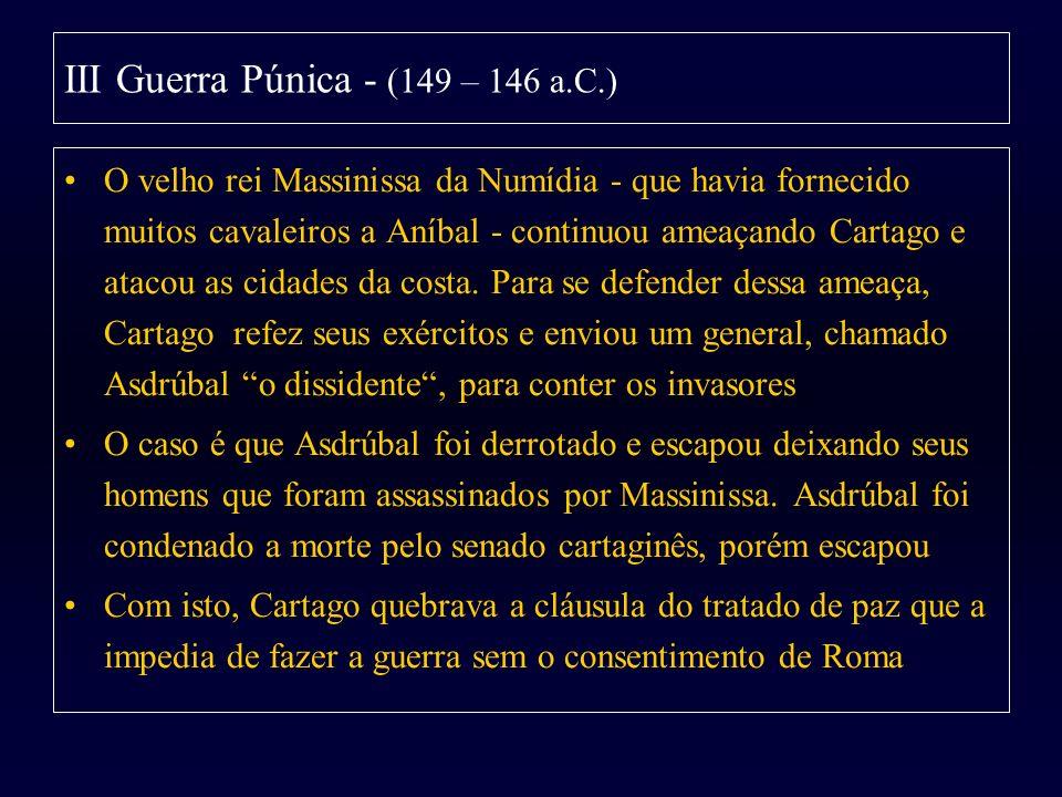 O velho rei Massinissa da Numídia - que havia fornecido muitos cavaleiros a Aníbal - continuou ameaçando Cartago e atacou as cidades da costa. Para se