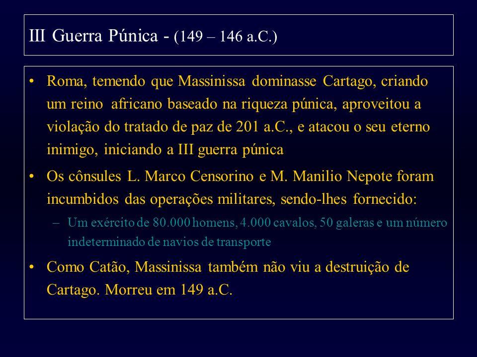 Roma, temendo que Massinissa dominasse Cartago, criando um reino africano baseado na riqueza púnica, aproveitou a violação do tratado de paz de 201 a.