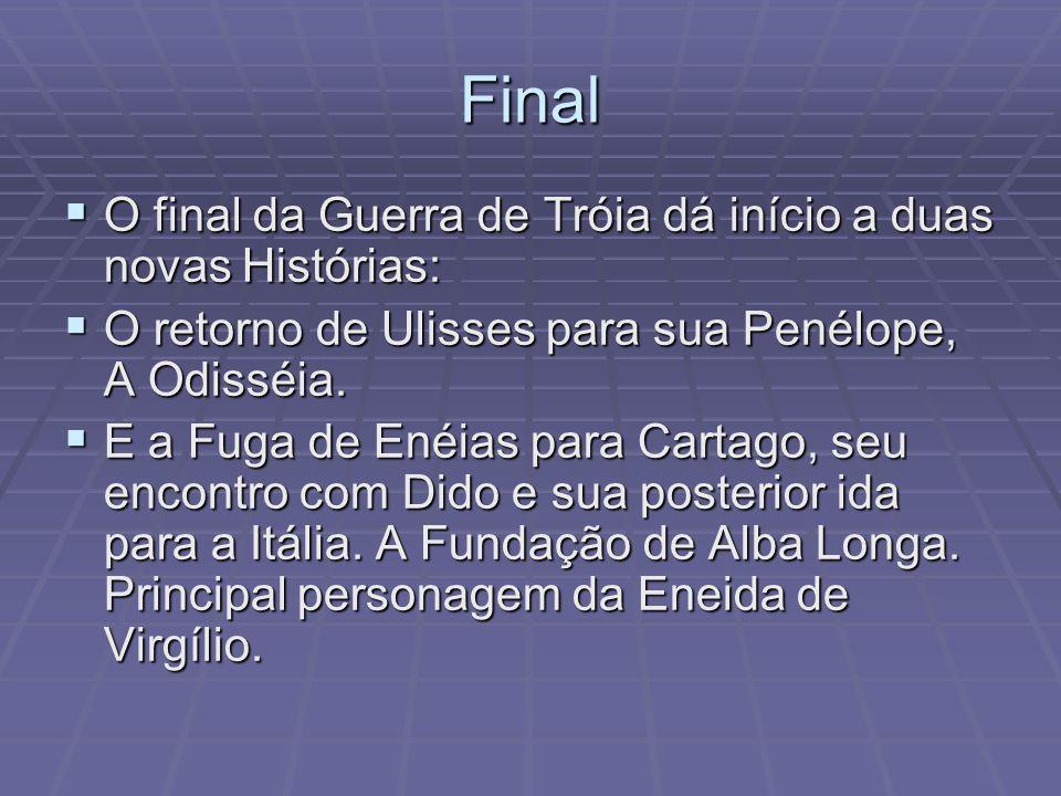 Final O final da Guerra de Tróia dá início a duas novas Histórias: O final da Guerra de Tróia dá início a duas novas Histórias: O retorno de Ulisses p