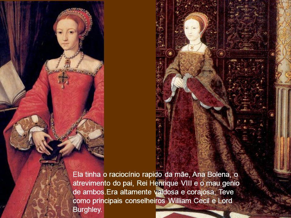 Ela tinha o raciocínio rapido da mãe, Ana Bolena, o atrevimento do pai, Rei Henrique VIII e o mau genio de ambos.Era altamente vaidosa e corajosa, Tev