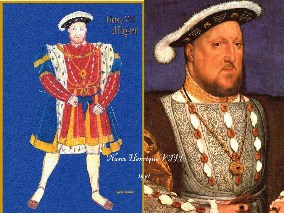 Nasce Henrique VIII 1491