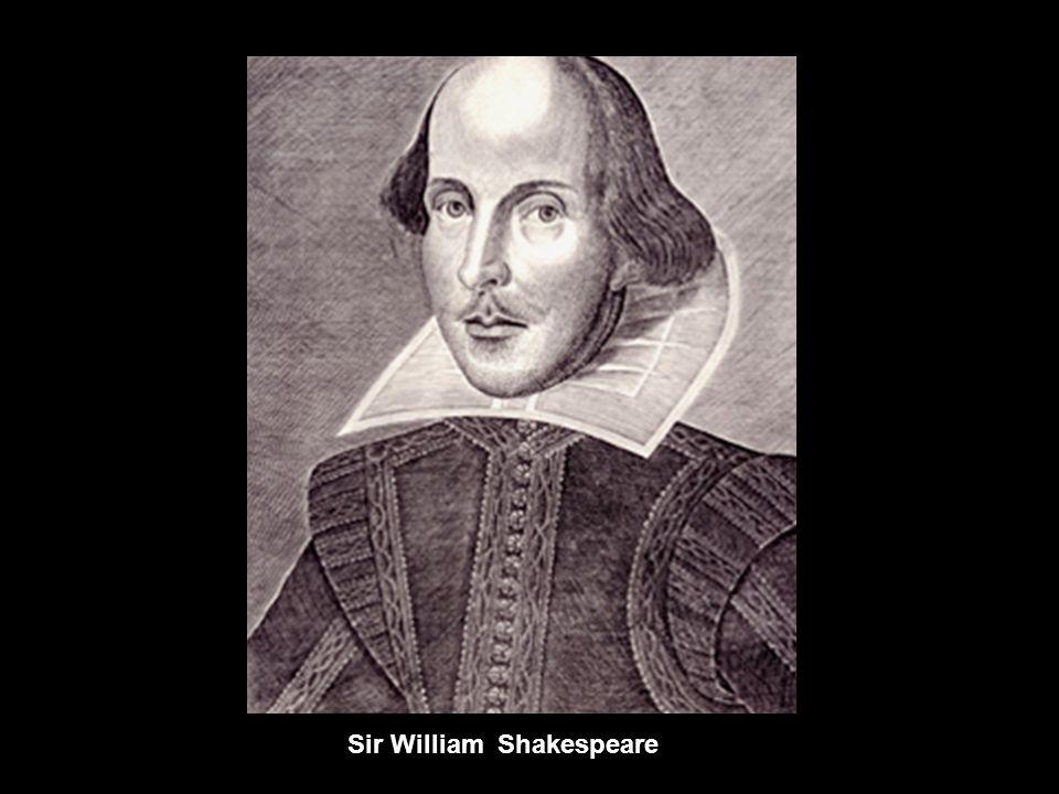 Sir William Shakespeare