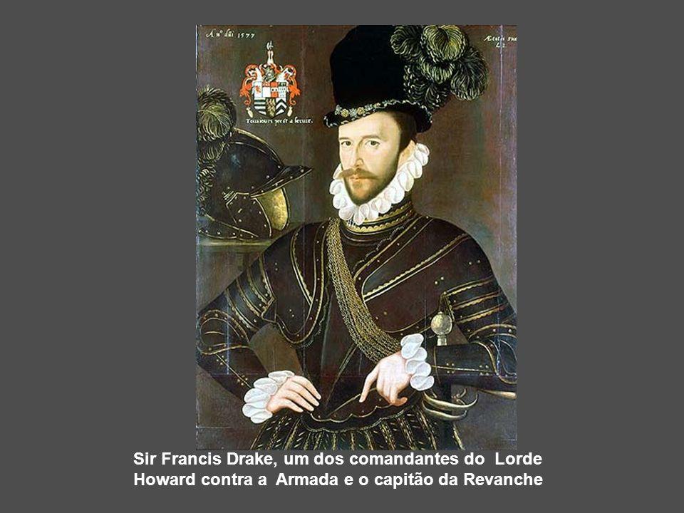 Sir Francis Drake, um dos comandantes do Lorde Howard contra a Armada e o capitão da Revanche
