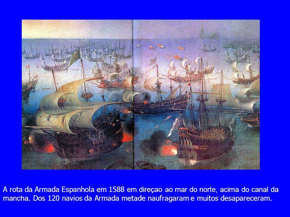 A rota da Armada Espanhola em 1588 em direçao ao mar do norte, acima do canal da mancha. Dos 120 navios da Armada metade naufragaram e muitos desapare