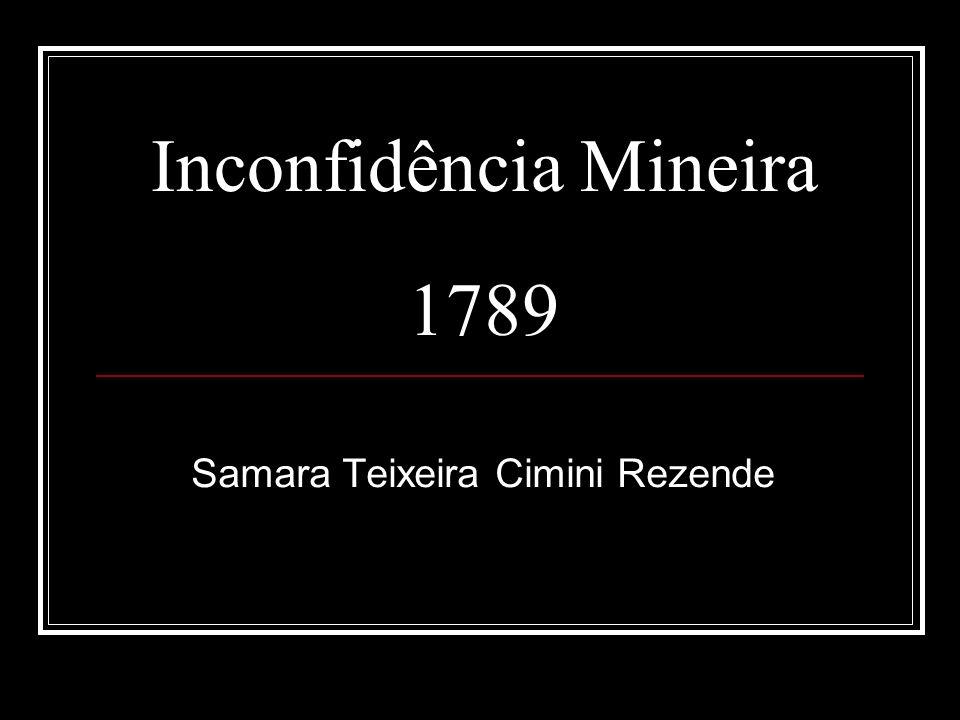 Conjuração Mineira : primeiro levante com caráter nacionalista Se nosso país nasceu em algum ponto do litoral, sua concepção como nação se deu em Minas.E sua mãe foi Vila Rica e seu alimento o ouro