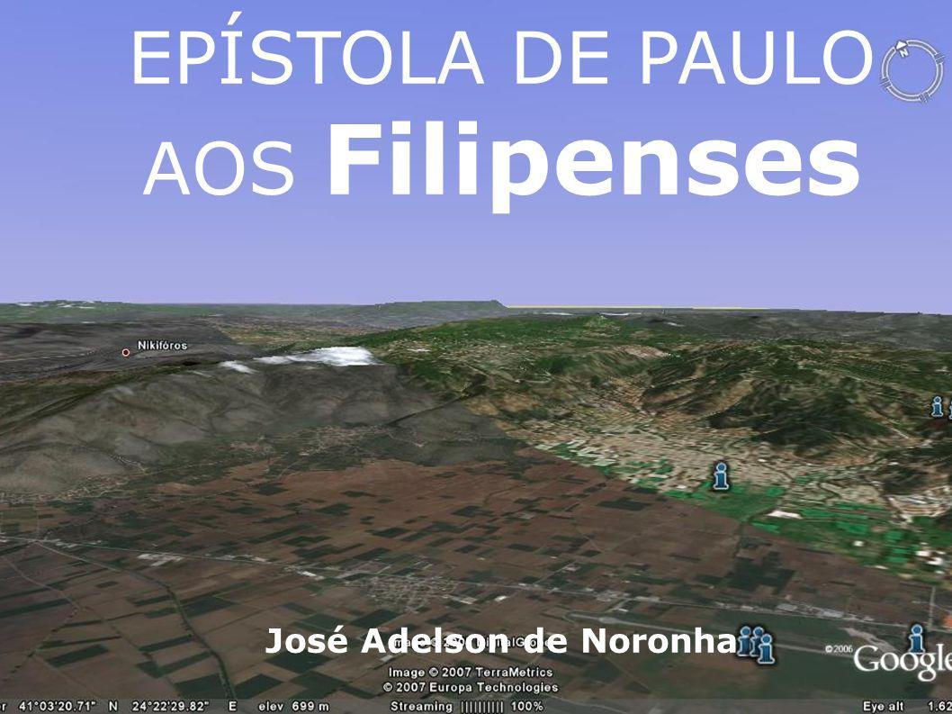EPÍSTOLA DE PAULO AOS Filipenses José Adelson de Noronha