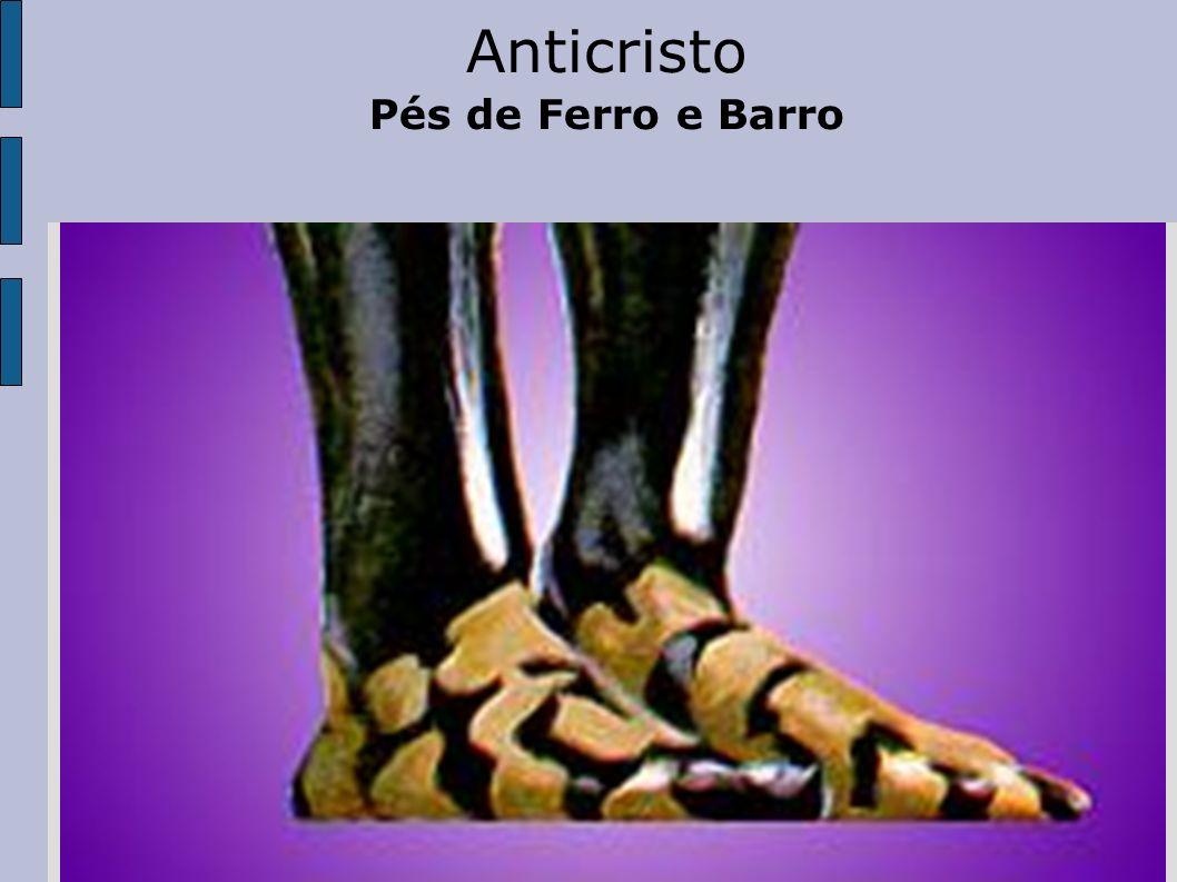 Anticristo Pés de Ferro e Barro