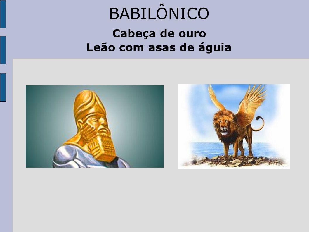 BABILÔNICO Rei mais conhecido: Nabucodonosor Capital: Babilônia (grande esplendor)