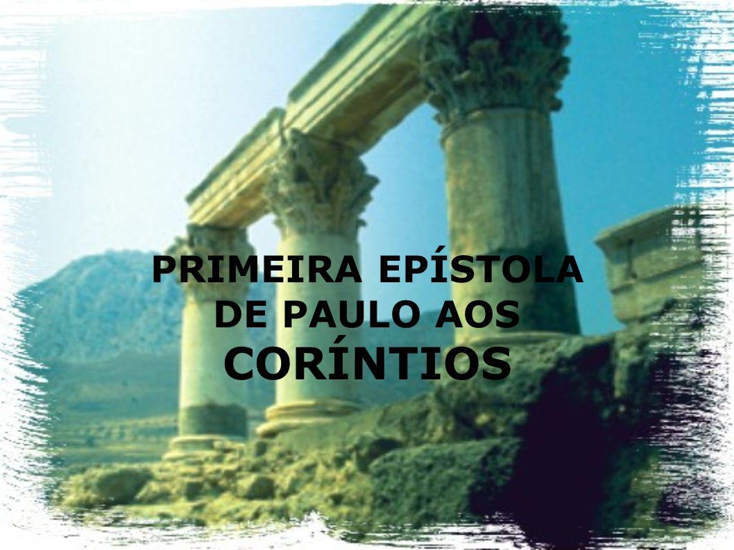 Paulo e os Coríntios Em sua segunda viagem missionária Paulo havia passado por várias cidades, inclusive Corinto.