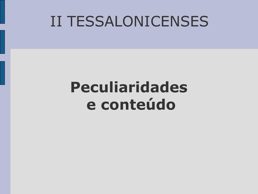 II TESSALONICENSES Peculiaridades e conteúdo