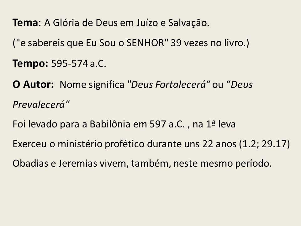 Tema: A Glória de Deus em Juízo e Salvação. (