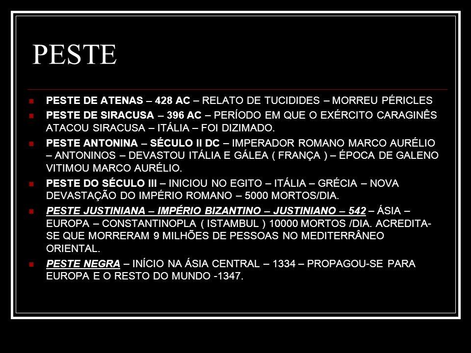 YERSINIA PESTIS NOS TECIDOS DE ROEDORES MORTOS ACREDITA-SE QUE RESISTA NO MÁXIMO 10 DIAS DEPENDENDO DA FLORA.