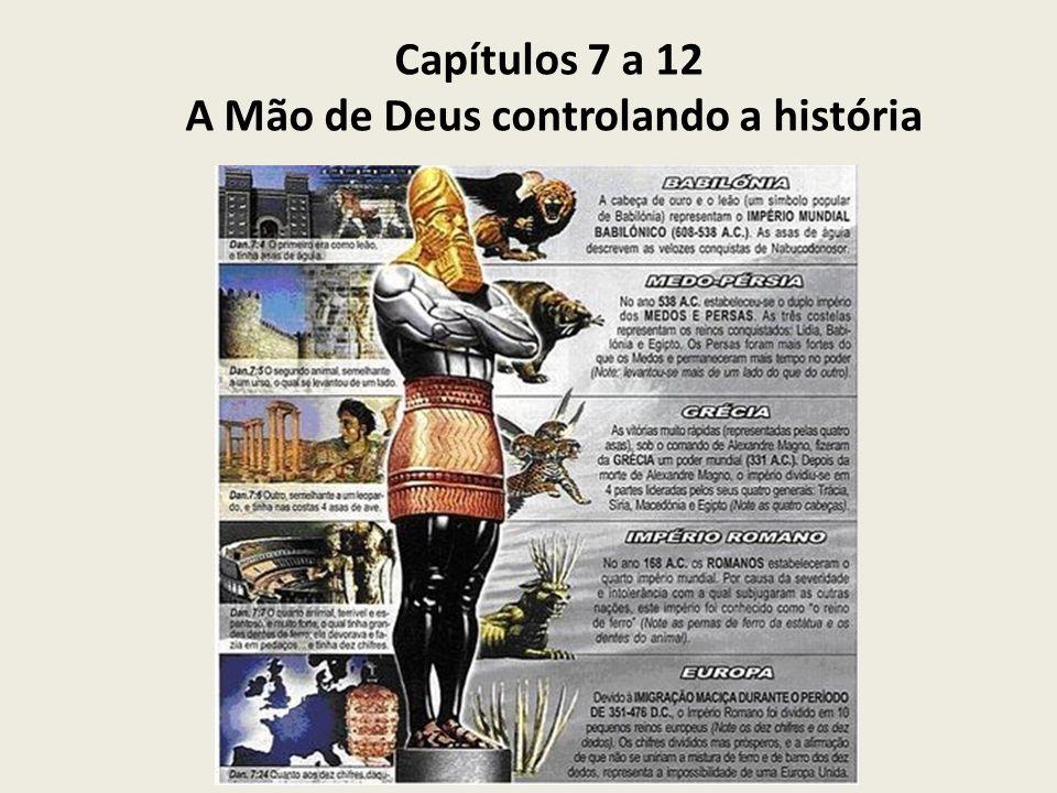 Capítulos 7 a 12 A Mão de Deus controlando a história