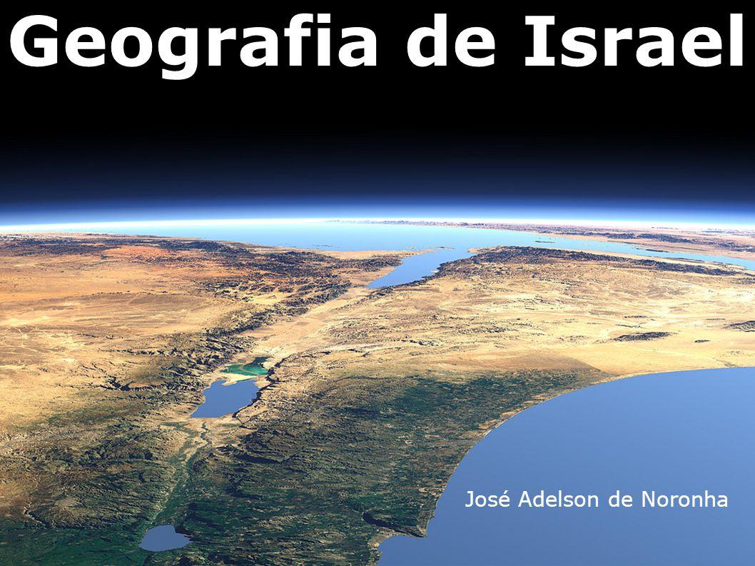 Geografia de Israel José Adelson de Noronha
