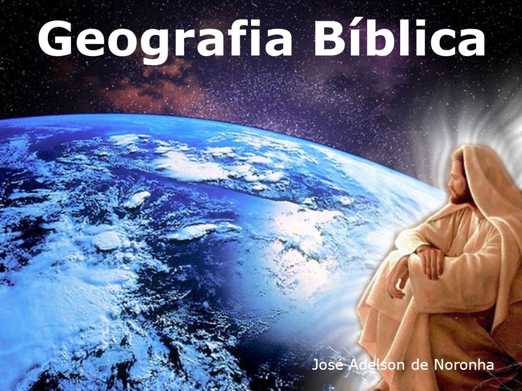 Geografia Bíblica José Adelson de Noronha
