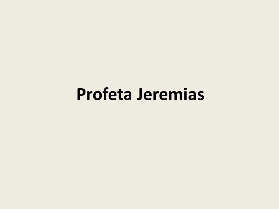 Jeremias Tema: Servi ao Senhor.