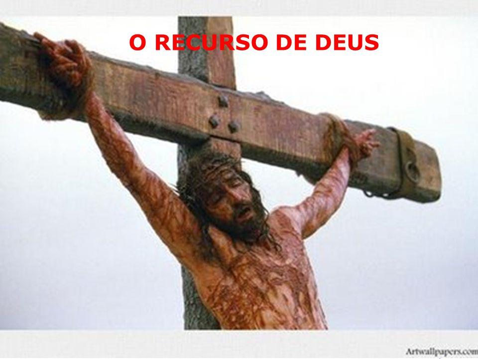 O RECURSO DE DEUS