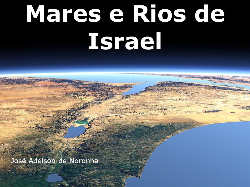Mares e Rios de Israel José Adelson de Noronha