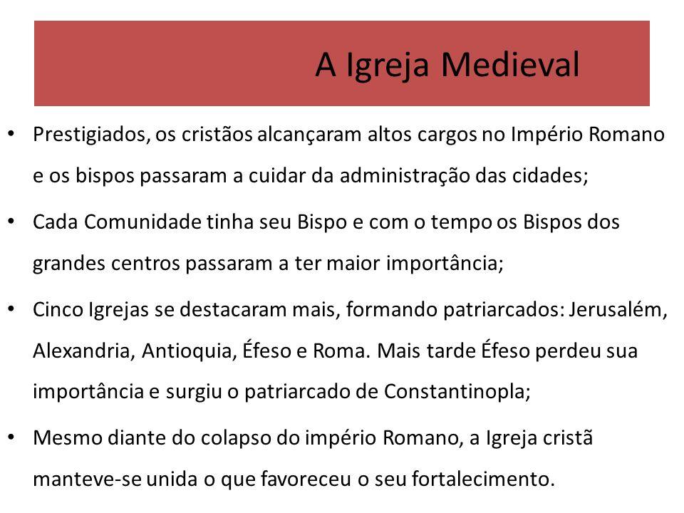 A Igreja Medieval Prestigiados, os cristãos alcançaram altos cargos no Império Romano e os bispos passaram a cuidar da administração das cidades; Cada