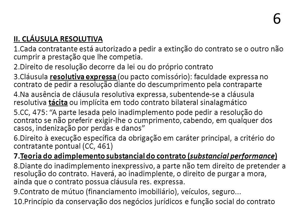 7 Teoria do adimplemento substancial do contrato (substancial performance) 1.Princípio da boa-fé lealdade (boa-fé objetiva) introduzido como requisito de validade do contrato (CC, art.