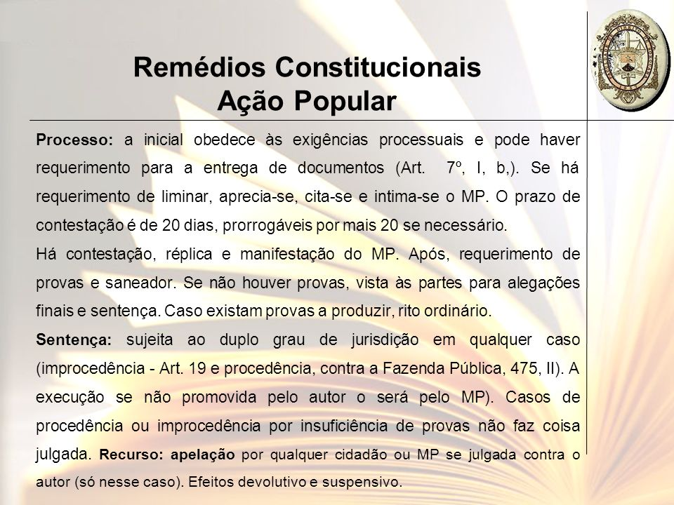 Remédios Constitucionais Ação Popular Processo: a inicial obedece às exigências processuais e pode haver requerimento para a entrega de documentos (Ar