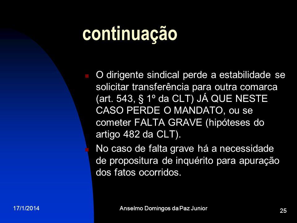 17/1/2014Anselmo Domingos da Paz Junior 25 continuação O dirigente sindical perde a estabilidade se solicitar transferência para outra comarca (art. 5