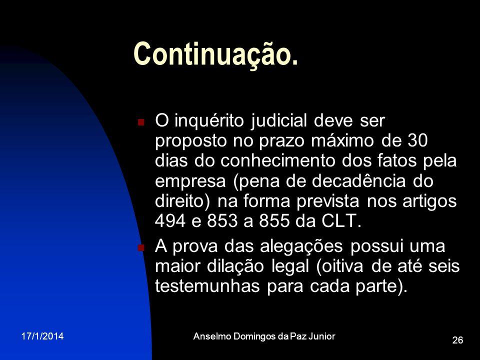 17/1/2014Anselmo Domingos da Paz Junior 26 Continuação. O inquérito judicial deve ser proposto no prazo máximo de 30 dias do conhecimento dos fatos pe