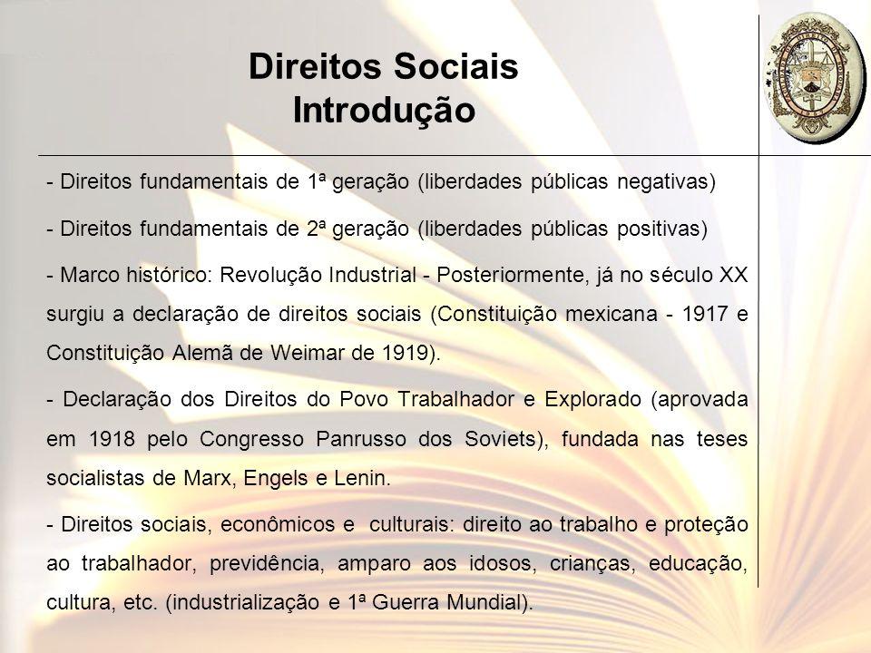 Direitos Sociais Introdução - Direitos fundamentais de 1ª geração (liberdades públicas negativas) - Direitos fundamentais de 2ª geração (liberdades pú