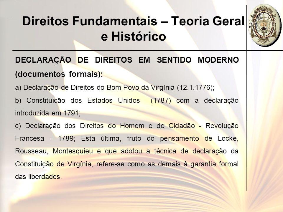 Direitos Fundamentais – Teoria Geral e Histórico DECLARAÇÃO DE DIREITOS EM SENTIDO MODERNO (documentos formais): a) Declaração de Direitos do Bom Povo