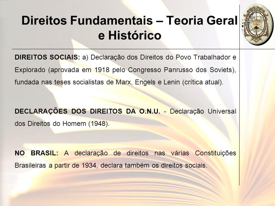 Direitos Fundamentais – Teoria Geral e Histórico DIREITOS SOCIAIS: a) Declaração dos Direitos do Povo Trabalhador e Explorado (aprovada em 1918 pelo C