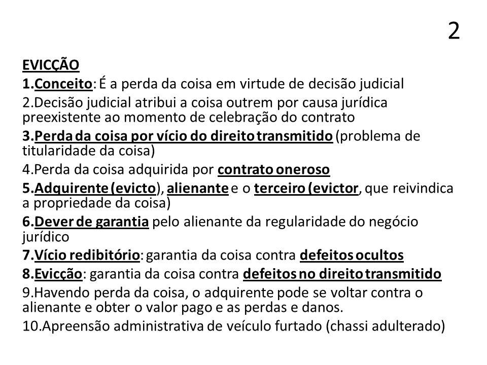 3 1.Art.447 - Nos contratos onerosos, o alienante responde pela evicção.