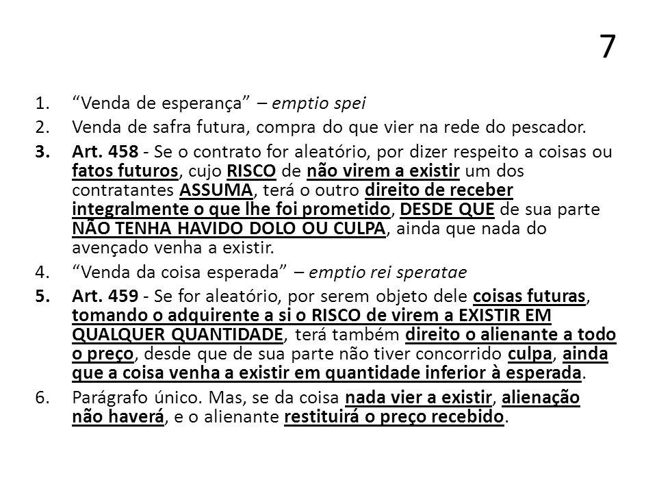 8 VENDA DE COISAS EXISTENTES EXPOSTAS A RISCO DE PERECIMENTO OU DEPRECIAÇÃO 1.Art.