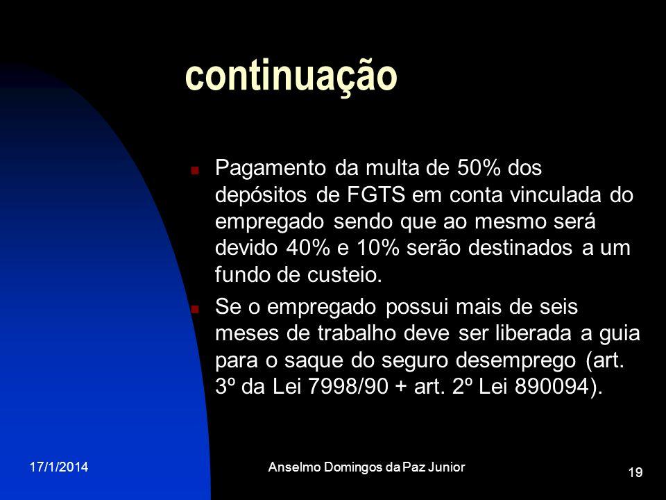 17/1/2014Anselmo Domingos da Paz Junior 19 continuação Pagamento da multa de 50% dos depósitos de FGTS em conta vinculada do empregado sendo que ao me